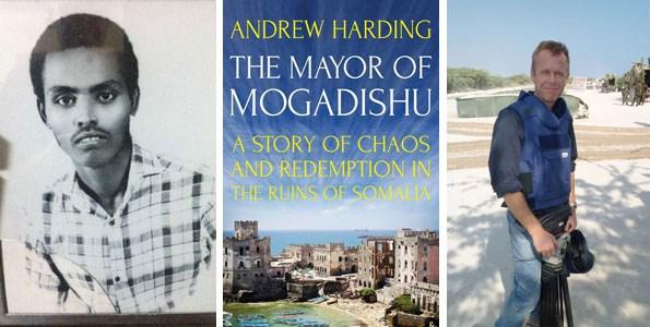 Left, Mohammed Nur in his early days; centre, The Mayor of Mogadishu; and author Andrew Harding at the Amisom base in Mogadishu. COURTESY PHOTOS   ANDREW HARDING